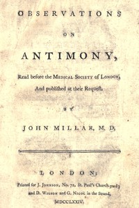 Observations on antimony Read before the Medical Society of London, and published at their request