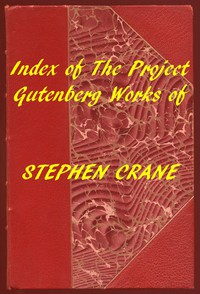 Index of the Project Gutenberg Works of Stephen Crane