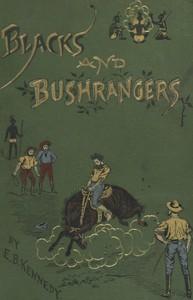 Cover of Blacks and Bushrangers: Adventures in Queensland