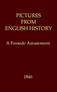 Cover of Pictures from English History: A Fireside Amusement
