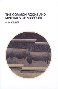 The Common Rocks and Minerals of Missouri