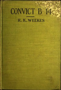 Cover of Convict B 14: A Novel