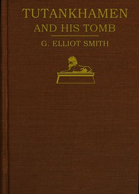 Cover of Tutankhamen and the Discovery of His Tomb by the Late Earl of Carnarvon and Mr. Howard Carter