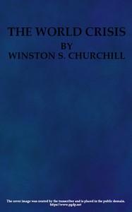 The World Crisis, Volume 1 (of 6)