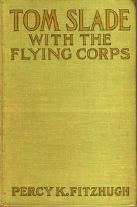 Cover of Tom Slade with the Flying Corps: A Campfire Tale