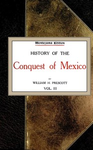 Cover of History of the Conquest of Mexico; vol. 3/4