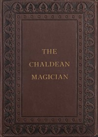 Cover of The Chaldean MagicianAn Adventure in Rome in the Reign of the Emperor Diocletian