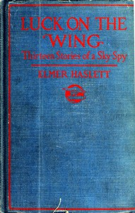 Cover of Luck on the Wing: Thirteen Stories of a Sky Spy