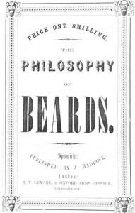 The Philosophy of Beards A Lecture Physiological, Artistic & Historical