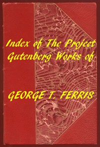 Cover of Index of the Project Gutenberg Works of George T. Ferris