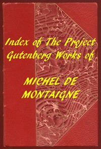 Cover of Index of the Project Gutenberg Works of Michel De Montaigne