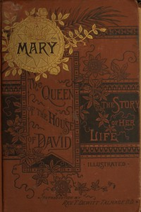 Cover of Mary: The Queen of the House of David and Mother of JesusThe Story of Her Life