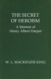 Cover of The Secret of Heroism: A Memoir of Henry Albert Harper