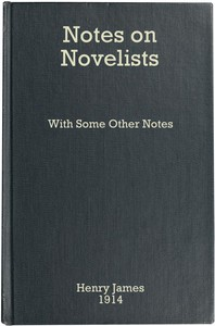 Notes on Novelists, with Some Other Notes