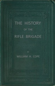 The History of the Rifle Brigade (the Prince Consort's Own) Formerly the 95th