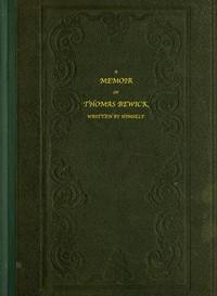 A Memoir of Thomas BewickWritten by himself