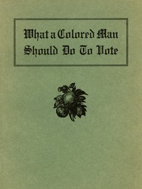 Cover of What a Colored Man Should Do to Vote