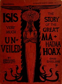 Cover of Isis very much unveiled, being the story of the great Mahatma hoax