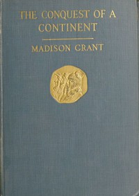 Cover of The Conquest of a Continent; or, The Expansion of Races in America