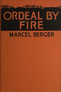 The Ordeal by FireBy a Sergeant in the French Army