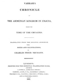 Vahram's chronicle of the Armenian kingdom in Cilicia, during the time of the Crusades.