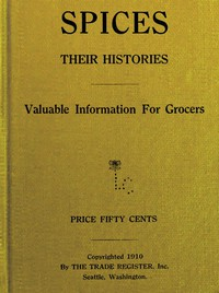 Spices, Their Histories: Valuable Information for Grocers