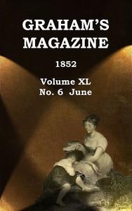 Cover of Graham's Magazine, Vol. XL, No. 6, June 1852