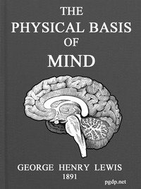 Cover of The Physical Basis of Mind Being the Second Series of Problems of Life and Mind.