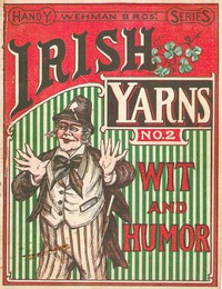 Wehman Bros.' Irish Yarns Wit and Humor, No. 2