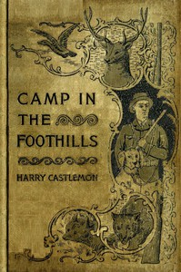 The Camp in the Foot-Hills; or, Oscar on Horseback