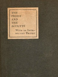 Cover of The Priest and the Acolyte With an Introductory Protest by Stuart Mason