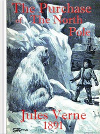 """Cover of The Purchase of the North PoleA sequel to """"From the earth to the moon"""""""