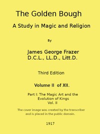 The Golden Bough: A Study in Magic and Religion (Third Edition, Vol. 02 of 12)