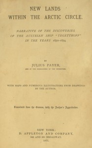"""Cover of New lands within the Arctic circle Narrative of the discoveries of the Austrian ship """"Tegetthoff"""" in the years 1872-1874"""