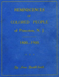 Cover of Reminiscences of Colored People of Princeton, N. J.: 1800-1900