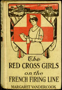The Red Cross Girls on the French Firing Line