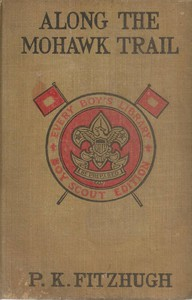 Cover of Along the Mohawk Trail; Or, Boy Scouts on Lake Champlain