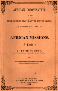 African Colonization by the Free Colored People of the United States, an Indispensable Auxiliary to African Missions.A Lecture
