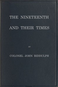 Cover of The Nineteenth and Their TimesBeing an Account of the Four Cavalry Regiments in the British Army That Have Borne the Number Nineteen and of the Campaigns in Which They Served