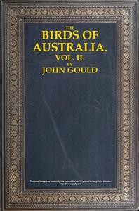 The Birds of Australia, Vol. 2 of 7