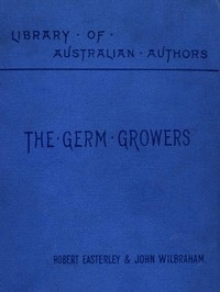 Cover of The Germ Growers: An Australian story of adventure and mystery