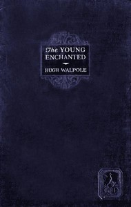 Cover of The Young Enchanted: A Romantic Story