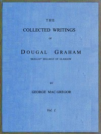 """Cover of The Collected Writings of Dougal Graham, """"Skellat"""" Bellman of Glasgow, Vol. 1 of 2"""