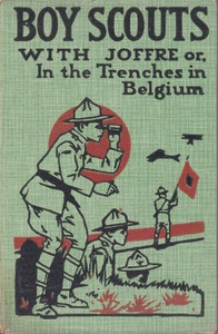 Boy Scouts with Joffre; Or, In the Trenches in Belgium