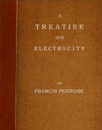Cover of A Treatise on Electricity Wherein its various phænomena are accounted for, and the cause of the attraction and gravitation of solids, assigned. To which is added, a short account, how the electrical effluvia act upon the animal frame, and in what disorders the same may probably be applied with success, and in what not.