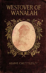 Westover of Wanalah: A story of love and life in Old Virginia