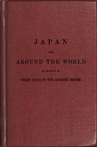 Cover of The Japan expedition. Japan and around the world An account of three visits to the Japanese empire, with sketches of Madeira, St. Helena, cape of Good Hope, Mauritius, Ceylon, Singapore, China, and Loo-Choo