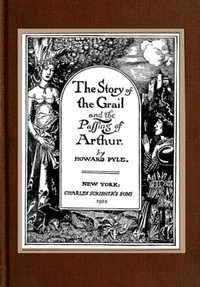 Cover of The Story of the Grail and the Passing of Arthur
