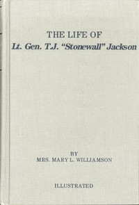 """Cover of The Life of Gen. Thos. J. Jackson, """"Stonewall"""" For the Young (Fourth Reader Grade), in Easy Words"""