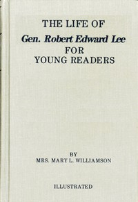 Cover of The Life of Gen. Robert E. Lee, for Children, in Easy Words